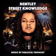 Bentley & Parallel Thought - Street Knowledge