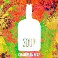 Chairman Maf - Soup