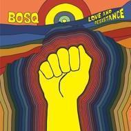 Bosq - Love and Resistance