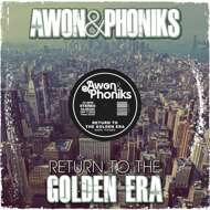 Awon & Phoniks - Return to the Golden Era