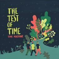 Time Machine - The Test Of Time