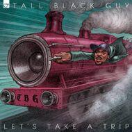 Tall Black Guy - Let's Take A Trip (Green Vinyl)
