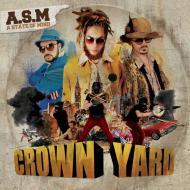 A State Of Mind (ASM) - Crown Yard