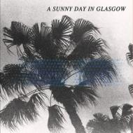 A Sunny Day In Glasgow - Sea When Absent