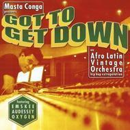 Afro Latin Vintage Orchestra - Got To Get Down