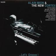 Alain Mion & The New Cortex - ...Let's Groove!