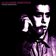 Alexander Robotnick - Vintage Robotnicks