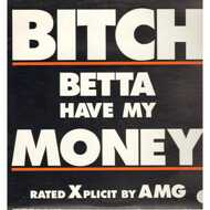 AMG - Bitch Betta Have My Money