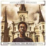 Anti-Lilly & Phoniks - Stories From The Brass Section