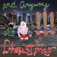 !!! (Chk Chk Chk) - And Anyway It's Christmas
