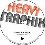 Aphroe (RAG) - Heavy Traphik / The Cities