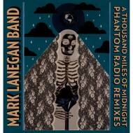 Mark Lanegan Band - A Thousand Miles of Midnight (Phantom Radio Remixes)