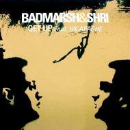 Badmarsh & Shri - Get Up