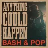 Bash & Pop - Anything Could Happen