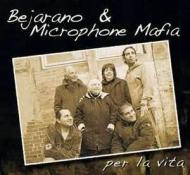 Bejarano, Microphone Mafia - Per La Vita