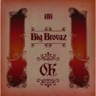 Big Brovaz - Ok