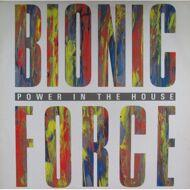 Bionic Force - Power In The House