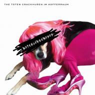 The Toten Crackhuren Im Kofferraum - Bitchlifecrisis