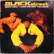 Blackstreet - Booti Call / I Like The Way You Work