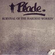 Blade - Survival Of The Hardest Workin'