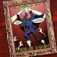 Blowfly - Hole Man
