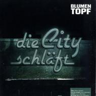 Blumentopf - Die City Schläft