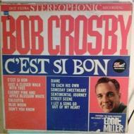 Bob Crosby - C'est Si Bon