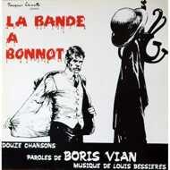 Boris Vian & Louis Bessières - La Bande À Bonnot (Douze Chansons, Paroles De Boris Vian, Musique De Louis Bessières)