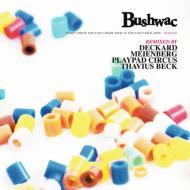 Bushwac  - Fight! If You Can't Fight, Kick! If You Can't Kick, Bite! - Remixed