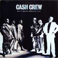 Cash Crew - Will It Make My Brown Eyes Blue?
