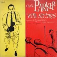 Charlie Parker With Strings - Charlie Parker With Strings