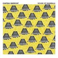 Chateau Marmont - Sound Of Shambala