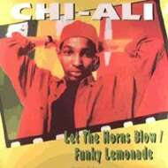 Chi-Ali - Let The Horns Blow / Funky Lemonade