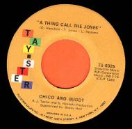 Chico And Buddy - A Thing Called The Jones / Can You Dig It