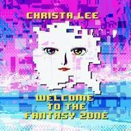 Christa Lee - Welcome To The Fantasy Zone