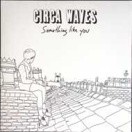 Circa Waves - Something Like You (RSD 2016)