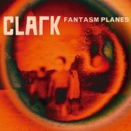 Chris Clark - Fantasm Planes