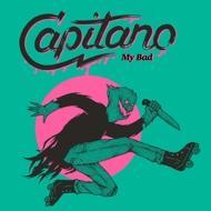 Capitano - My Bad (RSD 2016)