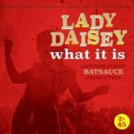 Lady Daisey - What It Is