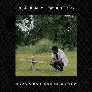 Danny Watts - Black Boy Meets World