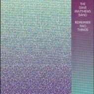 Dave Matthews Band - Remember Two Things