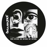Discharge - Hear Nothing See Nothing Say Nothing (Picture Disc - RSD 2017)