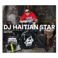 DJ Haitian Star (Torch) - Dropping Rhymes on Drums (Mixtape)