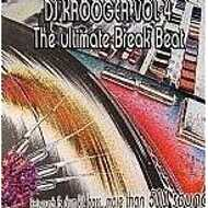 DJ Krooger - The Ultimate Break Beat Vol 4