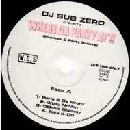 DJ Sub Zero - Where Da Party At !! (Remixes & Party Breaks)