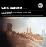 DJ Nu-Mark - Oya Indebure / Tough Break