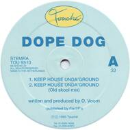 Dope Dog - Keep House Unda'Ground