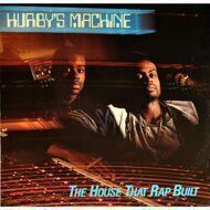 Hurby`s Machine - The House That Rap Built