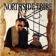 Northside Tribe - Non Plus Ultra
