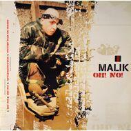 Malik - Oh! No!